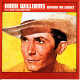 Hank Williams As Luke The Drifter - Beyond The Sunset '1963