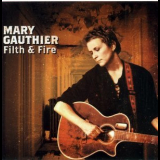 Mary Gauthier - Filth & Fire '2002