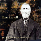 Tom Russel - The Man From God Knows Where '1999