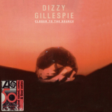 Dizzy Gillespie - Closer To The Source '1984