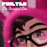 Philter - The Beautiful Lies '2011