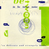 Steve Roden - In Be Tween Noise (So Delicate And Strangely Made) '1993