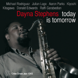 Dayna Stephens - Today Is Tomorrow '2012