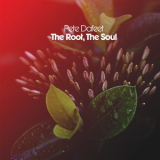 Pete Dafeet - The Root, The Soul '2015