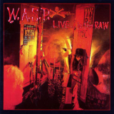 W.A.S.P - Live...in The Raw '1987