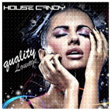 Various Artists - House Candy (Quality Lounge) '2015