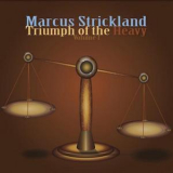 Marcus Strickland - Triumph Of The Heavy (Volume 1-2) '2011