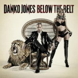 Danko Jones - Below The Belt (limited Edition) '2010