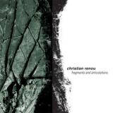 Christian Renou - Fragments And Articulations '2002