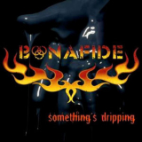 Bonafide - Something's Dripping '2009