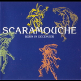 Scaramouche - Born In December '1995