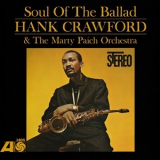 Hank Crawford - Soul Of The Ballad (with The Marty Paich Orchestra) '1963