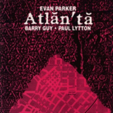 Evan Parker, Barry Guy, Paul Lytton - Atlanta '1990