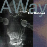 Bolshoi, The - Away - Best Of The Bolshoi '1999