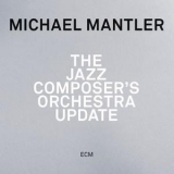 Michael Mantler - The Jazz Composer's Orchestra Update '2014