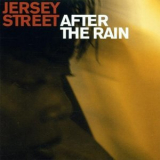 Jerseystreet - After The Rain '2002