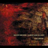 Kevin Drumm & Jason Lescalleet - The Abyss '2014