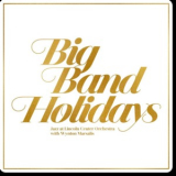 Jazz At Lincoln Center Orchestra & Wynton Marsalis - Big Band Holidays '2015