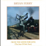 Bryan Ferry - I'm In The Mood For Love (The Best Of Solo Years) '2000