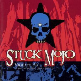 Stuck Mojo - Violate This '2001
