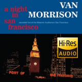 Van Morrison - A Night In San Francisco (2015) [Hi-Res stereo] 24bit 96kHz '1994