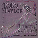 Koko Taylor - Force Of Nature '1993