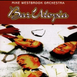 Mike Westrbrook Orchestra - Bar Utopia '1996