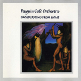 Penguin Cafe Orchestra, The - Broadcasting From Home (2008, Remaster) '1984