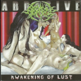 Abrasive - Awakening Of Lust '2007