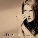 Celine Dion - On Ne Change Pas (3 CD) '2005