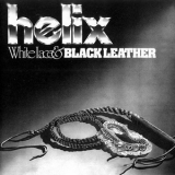 Helix - White Lace And Black Leather '1981