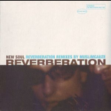 Reverberation - New Soul (reverberation Remixes By Muslimgauze) '2000