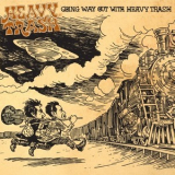 Heavy Trash - Going Way Out With Heavy Trash '2007