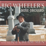 Big Wheeler's - Bone Orchard '1993