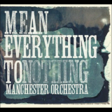 Manchester Orchestra - Mean Everything To Nothing '2008