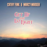 Cathy Fink & Marcy Marxer - Get Up & Do Right '2017