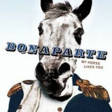 Bonaparte - My Horse Likes You '2010