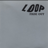Loop - Fade Out '1989