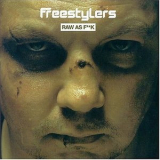 Freestylers - Raw As F**k - 2004 '2004