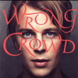 Tom Odell - Wrong Crowd '2016