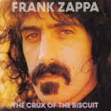 Frank Zappa - The Crux Of The Biscuit '2016