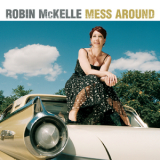 Robin McKelle - Mess Around '2010