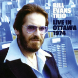 Bill Evans Trio - Live In Ottawa 1974 '2007