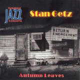 Stan Getz - Autumn Leaves '2001