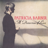 Patricia Barber - A Distortion Of Love '1991