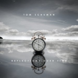 Tom Schuman - Reflections Over Time '2010