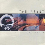Tom Grant - Edge Of The World '1990