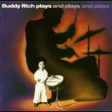 Buddy Rich - Plays And Plays And Plays '1977