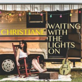 Christiane - Waiting With The Lights On '2017