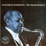 Coleman Hawkins - The Hawk Relaxes '1999